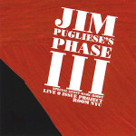 Jim Pugliese's Phase III - Live at Issue Project Room NYC